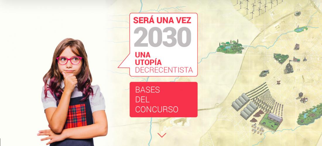 «Será una vez 2030: una utopía decrecentista» el concurso de creatividad utópica ecologista