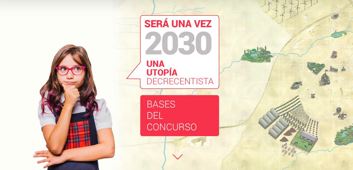 """""""Será una vez 2030: una utopía decrecentista"""" el concurso de creatividad utópica ecologista."""